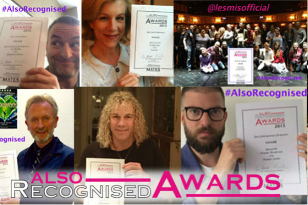 The full list of 2015 #AlsoRecognised winners were announced on 27 April at www.mytheatremates.com